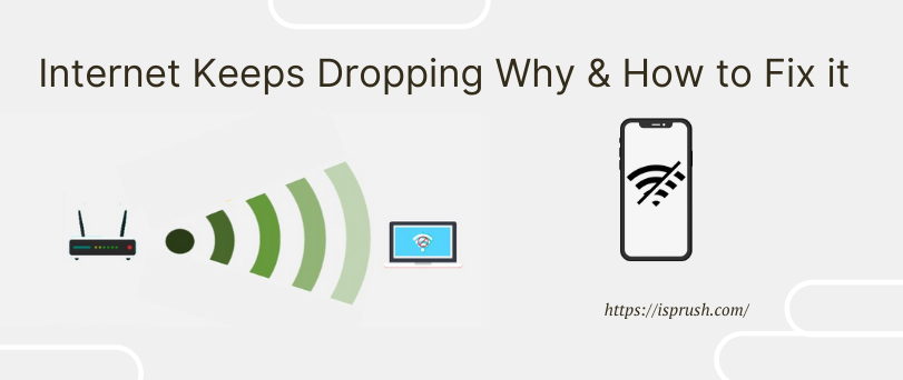 Internet Keeps Dropping Why & How to Fix it